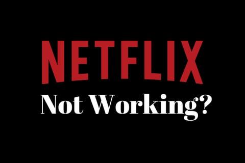 netflix not working