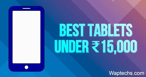 Best Tablets Under 15000