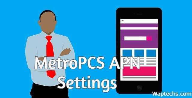 MetroPCS APN Settings