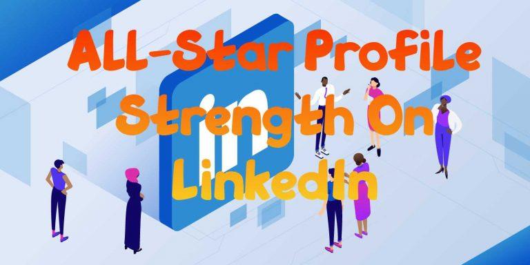 All-Star Profile Strength On LinkedIn