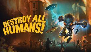 Destroy All Humans! Game